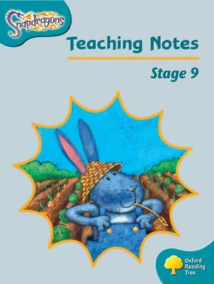 Oxford Reading Tree: Level 9: Snapdragons: Teaching Notes by Shirley Bickler, Gill Howell