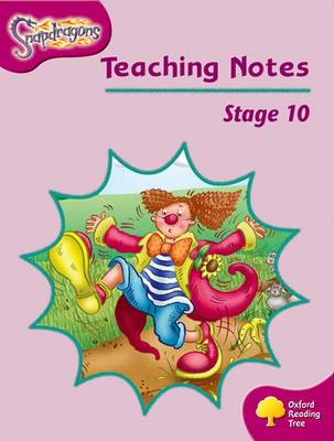 Oxford Reading Tree: Level 10: Snapdragons: Teaching Notes by Shirley Bickler, Gill Howell