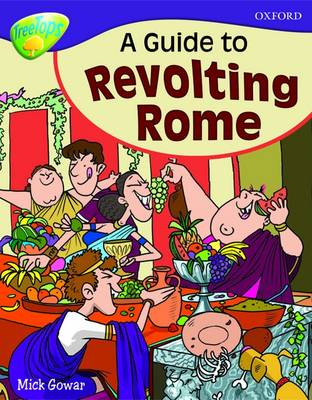 Oxford Reading Tree: Level 11A: Treetops More Non-Fiction: a Guide to Revolting Rome by Mick Gowar