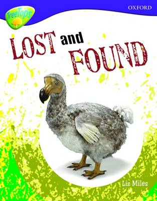 Oxford Reading Tree: Level 11A: Treetops More Non-Fiction: Lost and Found by Liz Miles