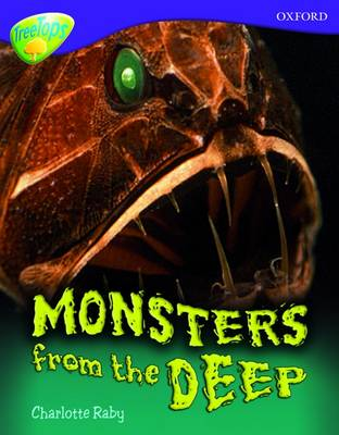 Oxford Reading Tree: Level 11A: TreeTops More Non-Fiction: Monsters From the Deep by Charlotte Raby