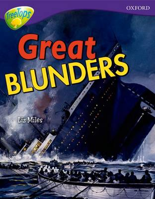 Oxford Reading Tree: Level 11A: Treetops More Non-Fiction: Great Blunders by Liz Miles