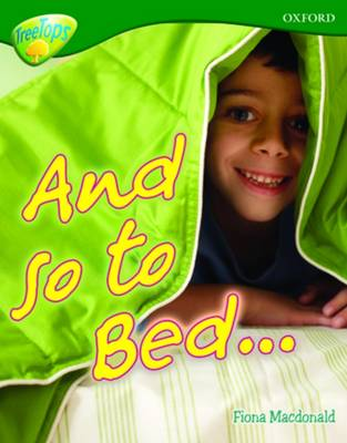 Oxford Reading Tree: Level 12A: Treetops More Non-Fiction: and So to Bed by Fiona MacDonald