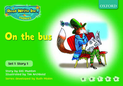 Read Write Inc. Phonics: Green Set 1 Storybooks: On the Bus by Gill Munton, Ruth Miskin
