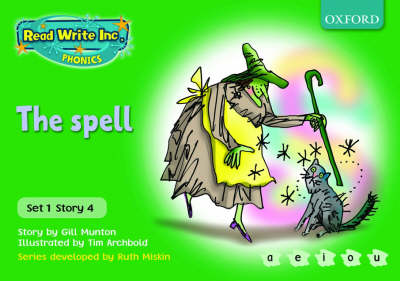 Read Write Inc. Phonics: Green Set 1 Storybooks: The Spell by Gill Munton, Ruth Miskin
