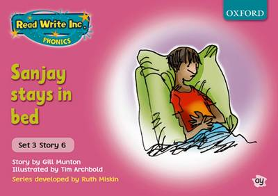 Read Write Inc. Phonics: Pink Set 3 Storybooks: Sanjay Stays in Bed by Gill Munton, Ruth Miskin