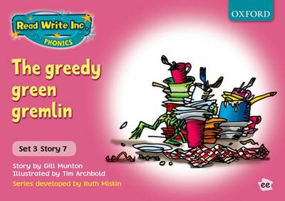 Read Write Inc. Phonics: Pink Set 3 Storybooks: The Greedy Green Gremlin by Ruth Munton