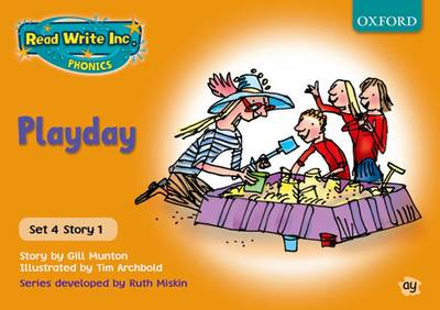 Read Write Inc. Phonics: Orange Set 4 Storybooks: Playday by Gill Munton, Ruth Miskin