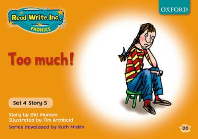 Read Write Inc. Phonics: Orange Set 4 Storybooks: Too Much! by Gill Munton, Ruth Miskin