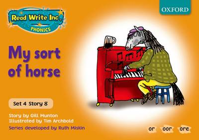 Read Write Inc. Phonics: Orange Set 4 Storybooks: My Sort of Horse by Gill Munton, Ruth Miskin