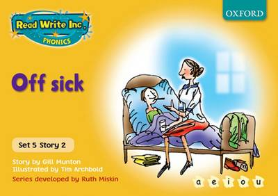 Read Write Inc. Phonics: Yellow Set 5 Storybooks: Off Sick by Gill Munton, Ruth Miskin