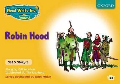 Read Write Inc. Phonics: Yellow Set 5 Storybooks: Robin Hood by Gill Munton, Ruth Miskin