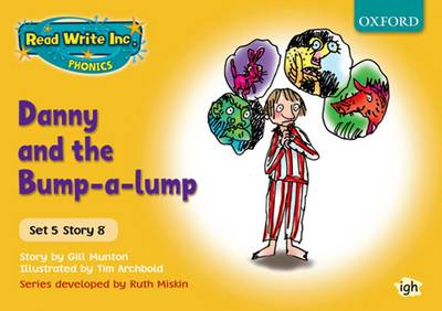 Read Write Inc. Phonics: Yellow Set 5 Storybooks: Danny and the Bump-a-Lump by Gill Munton, Ruth Miskin