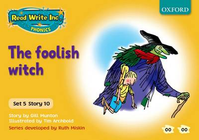 Read Write Inc. Phonics: Yellow Set 5 Storybooks: The Foolish Witch by Gill Munton, Ruth Miskin