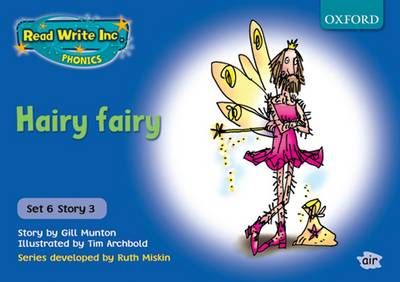 Read Write Inc. Phonics: Blue Set 6 Storybooks: Hairy Fairy by Gill Munton, Ruth Miskin