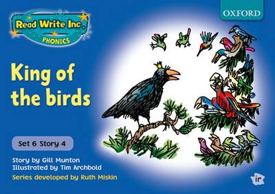 Read Write Inc. Phonics: Blue Set 6 Storybooks: King of the Birds by Gill Munton, Ruth Miskin