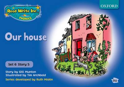 Read Write Inc. Phonics: Blue Set 6 Storybooks: Our House by Gill Munton, Ruth Miskin