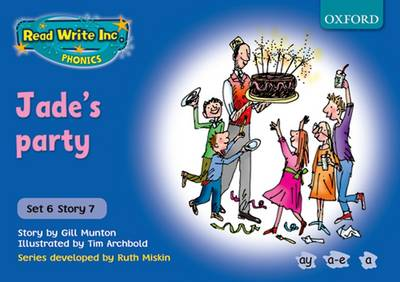 Read Write Inc. Phonics: Blue Set 6 Storybooks: Jade's Party by Gill Munton, Ruth Miskin