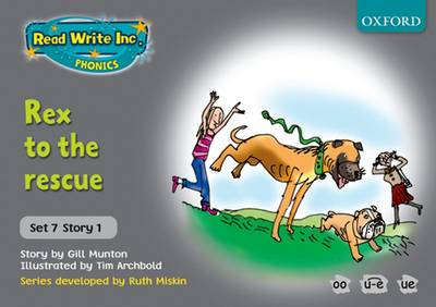 Read Write Inc. Phonics: Grey Set 7 Storybooks: Rex to the Rescue by Gill Munton, Ruth Miskin