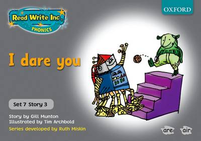 Read Write Inc. Phonics: Grey Set 7 Storybooks: I Dare You by Gill Munton, Ruth Miskin
