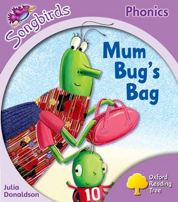 Oxford Reading Tree: Stage 1+: Songbirds: Mum Bug's Bag by Julia Donaldson, Clare Kirtley