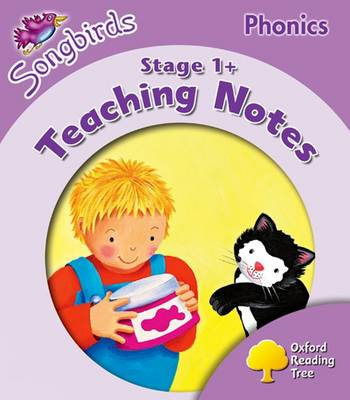 Oxford Reading Tree: Level 1+: Songbirds Phonics: Teaching Notes by Thelma Page, Liz Miles, Gill Howell, Pam Mayo