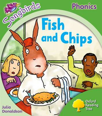 Oxford Reading Tree: Level 2: Songbirds: Fish and Chips by Julia Donaldson, Clare Kirtley
