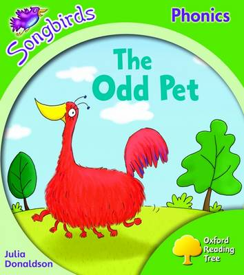 Oxford Reading Tree: Stage 2: Songbirds: the Odd Pet by Julia Donaldson, Clare Kirtley