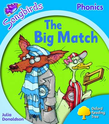 Oxford Reading Tree: Stage 3: Songbirds: the Big Match by Julia Donaldson, Clare Kirtley