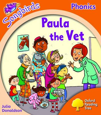Oxford Reading Tree: Level 6: Songbirds: Paula the Vet by Julia Donaldson, Clare Kirtley