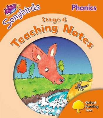 Oxford Reading Tree: Stage 6: Songbirds Phonics: Teaching Notes by Thelma Page, Liz Miles, Gill Howell, Pam Mayo