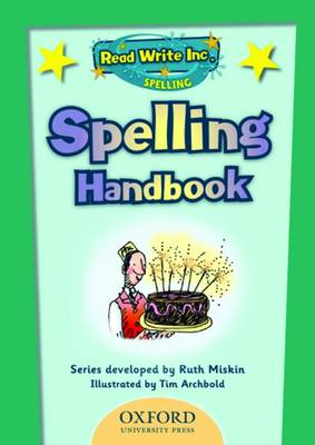 Read Write Inc: Spelling Teachers Handbook by Ruth Miskin