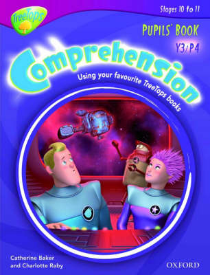 Oxford Reading Tree: Y3/P4: TreeTops Comprehension: Pupils' Book by Catherine Baker, Charlotte Raby