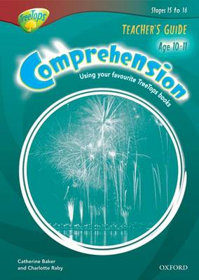 Oxford Reading Tree: Y6/P7: TreeTops Comprehension: Teacher's Guide by Catherine Baker, Charlotte Raby