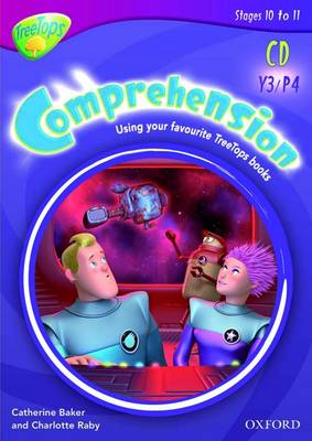 Oxford Reading Tree: Y3/P4: TreeTops Comprehension: CD-ROM: Unlimited User Licence by Catherine Baker, Charlotte Raby
