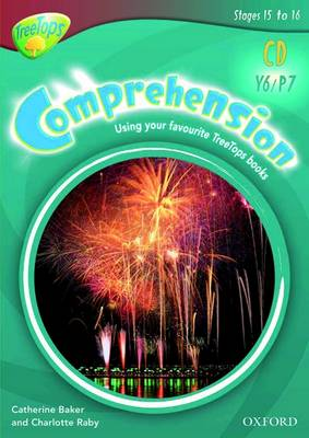 Oxford Reading Tree: Y6/P7: TreeTops Comprehension: Cd-rom: Unlimited User Licence by Catherine Baker, Charlotte Raby