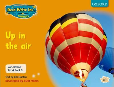 Read Write Inc. Phonics: Non-fiction Set 4 (orange): Up in the Air - Book 3 by Gill Munton, Ruth Miskin