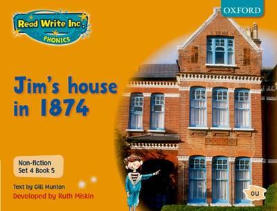 Read Write Inc. Phonics: Non-fiction Set 4 (orange): Jim's House in 1874 - Book 5 by Gill Munton, Ruth Miskin