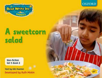 Read Write Inc. Phonics: Non-fiction Set 5 (yellow): a Sweetcorn Salad - Book 2 by Gill Munton, Ruth Miskin