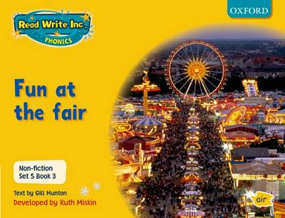 Read Write Inc. Phonics: Non-fiction Set 5 (yellow): Fun at the Fair - Book 3 by Gill Munton, Ruth Miskin