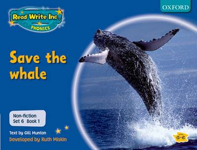 Read Write Inc. Phonics: Non-fiction Set 6 (blue): Save the Whale - Book 1 by Gill Munton, Ruth Miskin