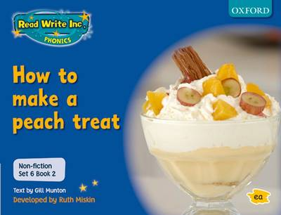 Read Write Inc. Phonics: Non-fiction Set 6 (blue): How to Make a Peach Treat - Book 2 by Gill Munton, Ruth Miskin