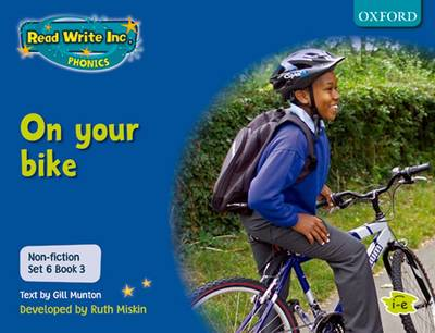 Read Write Inc. Phonics: Non-fiction Set 6 (blue): be Safe on Your Bike - Book 3 by Gill Munton, Ruth Miskin