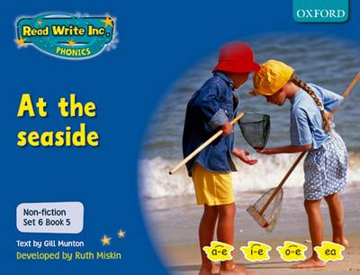 Read Write Inc. Phonics: Non-fiction Set 6 (blue): at the Seaside - Book 5 by Gill Munton, Ruth Miskin