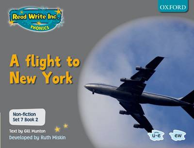 Read Write Inc. Phonics: Non-fiction Set 7 (Grey): A Flight to New York - Book 2 by Gill Munton, Ruth Miskin
