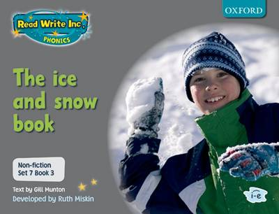 Read Write Inc. Phonics: Non-fiction Set 7 (grey): the Ice and Snow Book - Book 3 by Gill Munton, Ruth Miskin