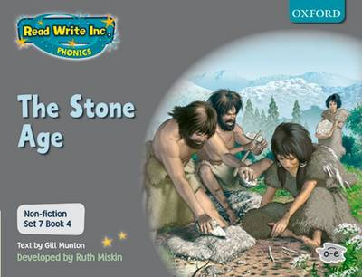 Read Write Inc. Phonics: Non-fiction Set 7 (grey): the Stone Age - Book 4 by Gill Munton, Ruth Miskin