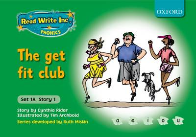 Read Write Inc. Phonics: Fiction Set 1A (Green): The Get Fit Club by Ms Cynthia Rider