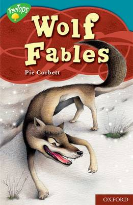 Oxford Reading Tree: Level 9: Treetops Myths and Legends: Wolf Fables by Pie Corbett