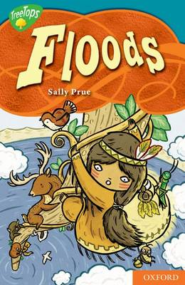 Oxford Reading Tree: Level 9: Treetops Myths and Legends: Floods by Sally Prue